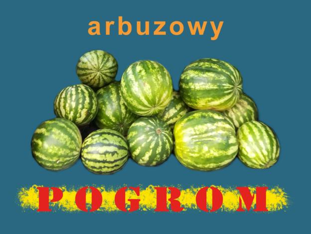 arbuzowy pogrom