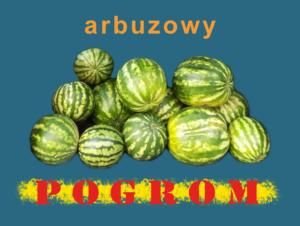 Arbuzowy pogrom - filmy